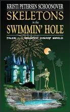 Skeletons in the Swimmin' Hole - Tales from Haunted Disney World