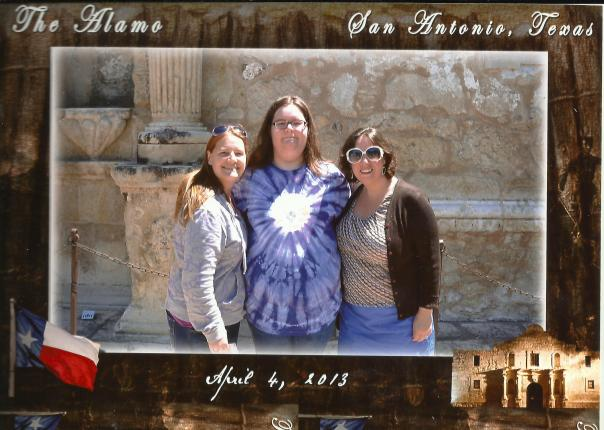 Missie, Andi, Kristi at The Alamo, San Antonio, TX
